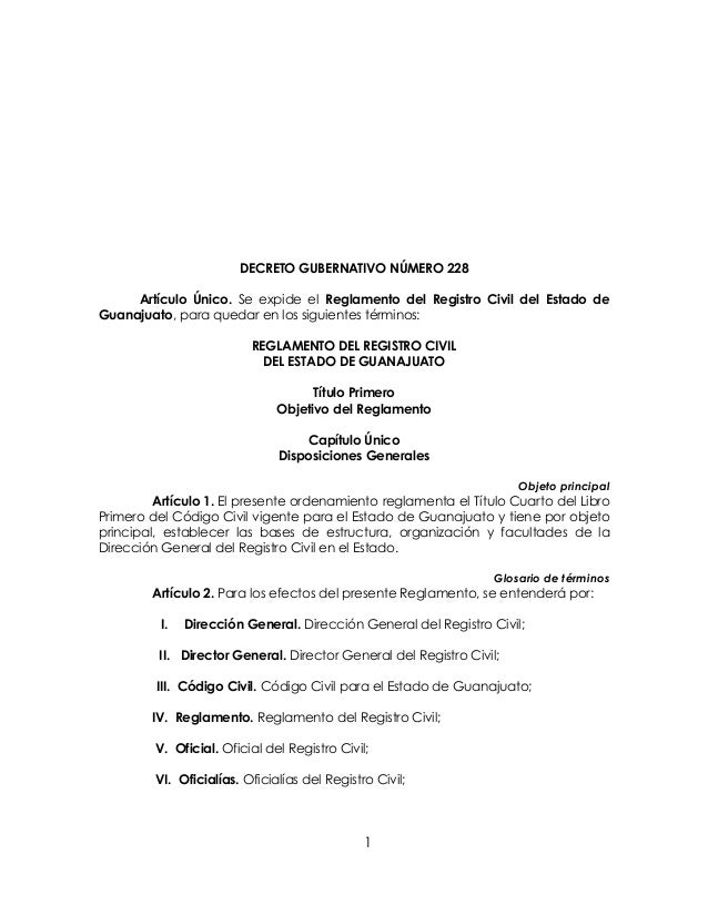 1 DECRETO GUBERNATIVO NÚMERO 228 Artículo Único. Se expide el Reglamento del Registro Civil del Estado de Guanajuato, para...