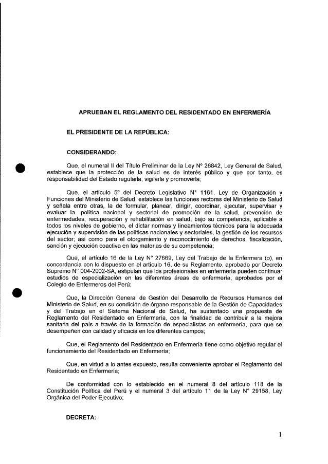 APRUEBAN EL REGLAMENTO DEL RESIDENTADO EN ENFERMERÍA  EL PRESIDENTE DE LA REPÚBLICA:   CONSIDERANDO:   Que,  el numeral ll...