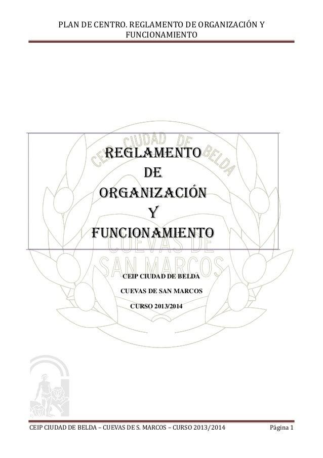 PLAN DE CENTRO. REGLAMENTO DE ORGANIZACIÓN Y FUNCIONAMIENTO  REGLAMENTO DE ORGANIZACIÓN Y FUNCIONAMIENTO CEIP CIUDAD DE BE...