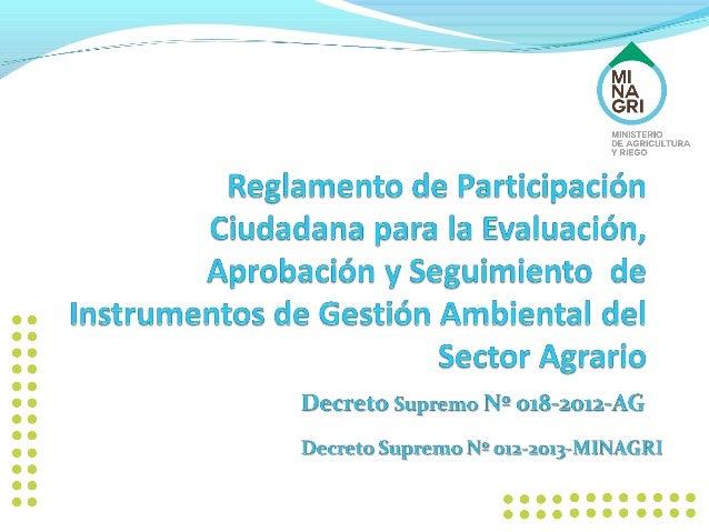 OBJETIVO: El presente Reglamento tiene por objetivo normar y regular la participación ciudadana aplicables, durante el pro...