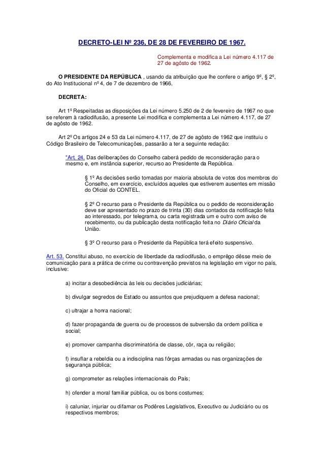 DECRETO-LEI Nº 236, DE 28 DE FEVEREIRO DE 1967. Complementa e modifica a Lei número 4.117 de 27 de agôsto de 1962. O PRESI...