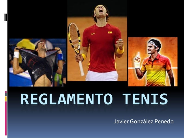 REGLAMENTO TENIS          Javier González Penedo
