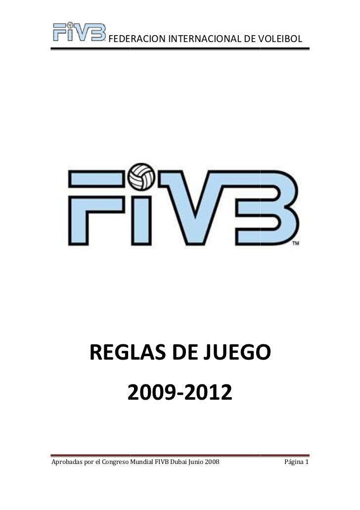 FEDERACION INTERNACIONAL DE VOLEIBOL            REGLAS DE JUEGO                        2009-2012                        20...