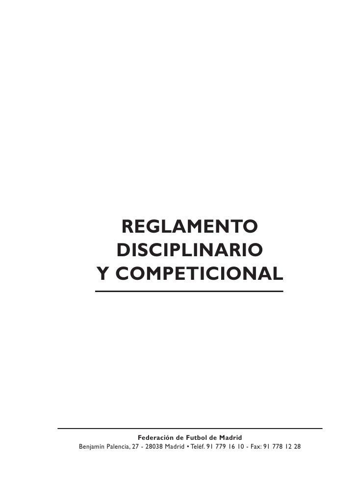 REGLAMENTO        DISCIPLINARIO      Y COMPETICIONAL                     Federación de Futbol de MadridBenjamín Palencia, ...