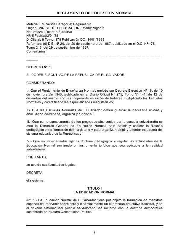 REGLAMENTO DE EDUCACION NORMALMateria: Educación Categoría: ReglamentoOrigen: MINISTERIO EDUCACION Estado: VigenteNaturale...