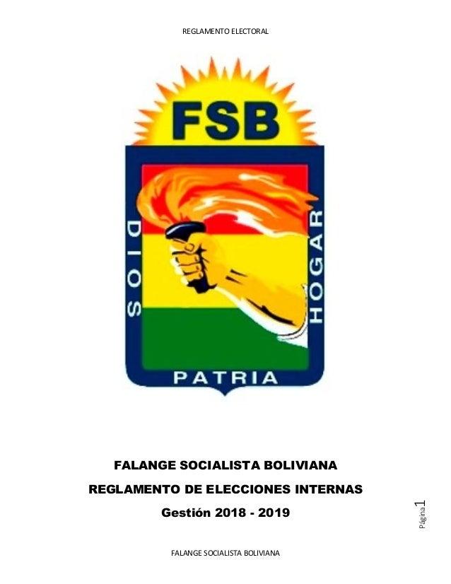 REGLAMENTO ELECTORAL FALANGE SOCIALISTA BOLIVIANA Página1 FALANGE SOCIALISTA BOLIVIANA REGLAMENTO DE ELECCIONES INTERNAS G...
