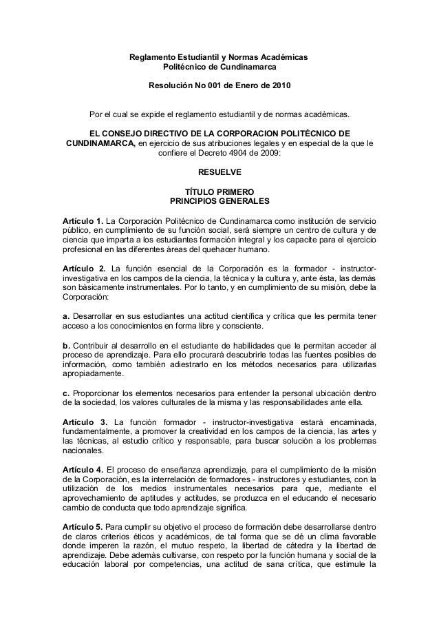 Reglamento Estudiantil y Normas Académicas  Politécnico de Cundinamarca  Resolución No 001 de Enero de 2010  Por el cual s...