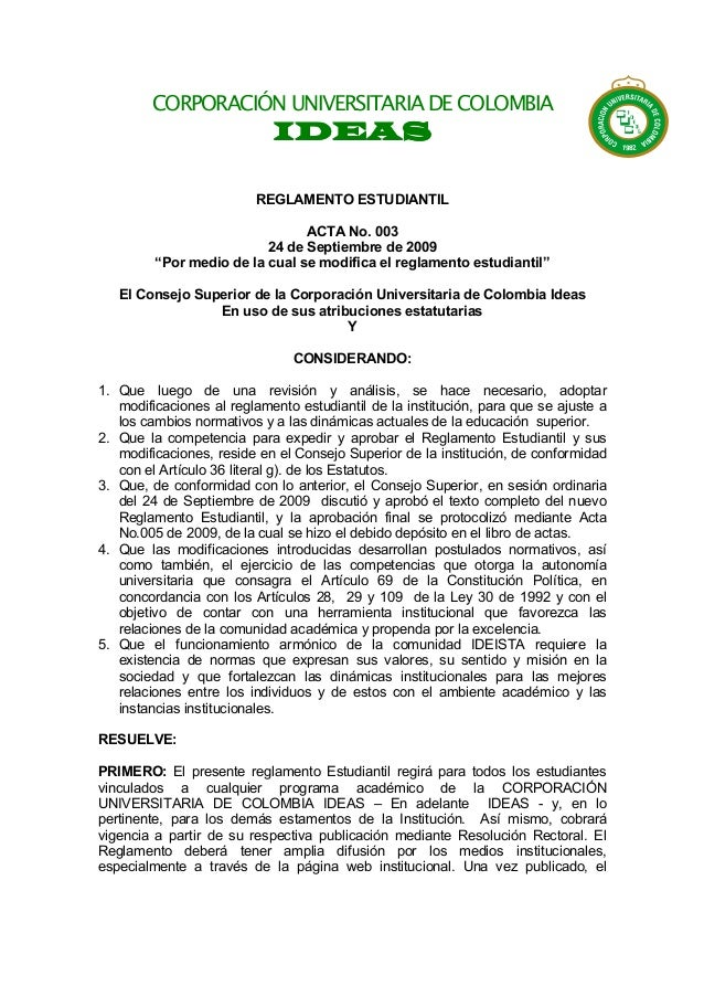 "CORPORACIÓN UNIVERSITARIA DE COLOMBIA IDEASIDEASIDEASIDEAS REGLAMENTO ESTUDIANTIL ACTA No. 003 24 de Septiembre de 2009 ""P..."