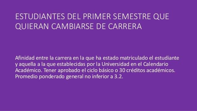 ESTUDIANTES DEL PRIMER SEMESTRE QUE  QUIERAN CAMBIARSE DE CARRERA  Afinidad entre la carrera en la que ha estado matricula...