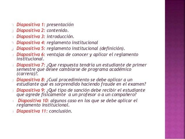 Diapositiva 1: presentación  Diapositiva 2: contenido.  Diapositiva 3: introducción.  Diapositiva 4: reglamento institucio...