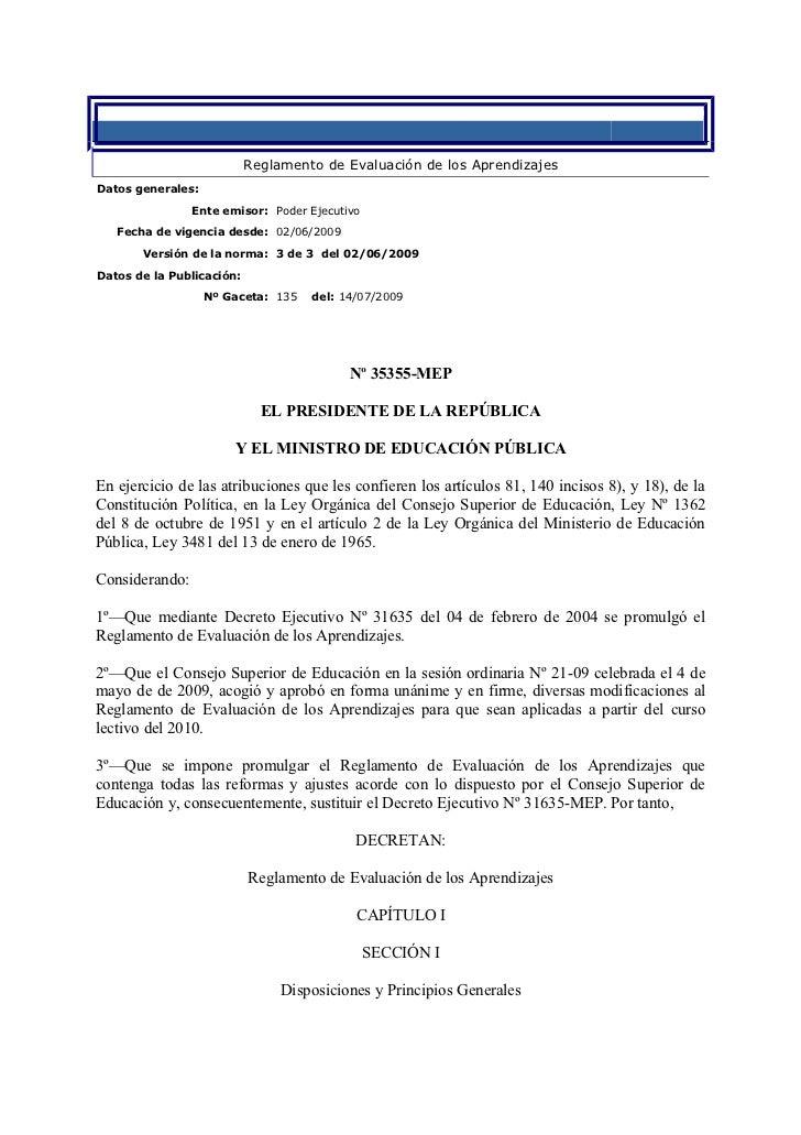 Decreto Ejecutivo : 35355   del 02/06/2009                           Reglamento de Evaluación de los AprendizajesDatos gen...
