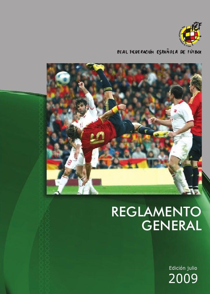 REGLAMENTO     GENERAL         Edición julio        2009