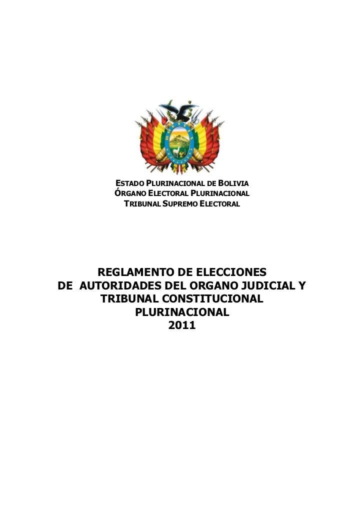 ESTADO PLURINACIONAL DE BOLIVIA        ÓRGANO ELECTORAL PLURINACIONAL          TRIBUNAL SUPREMO ELECTORAL     REGLAMENTO D...