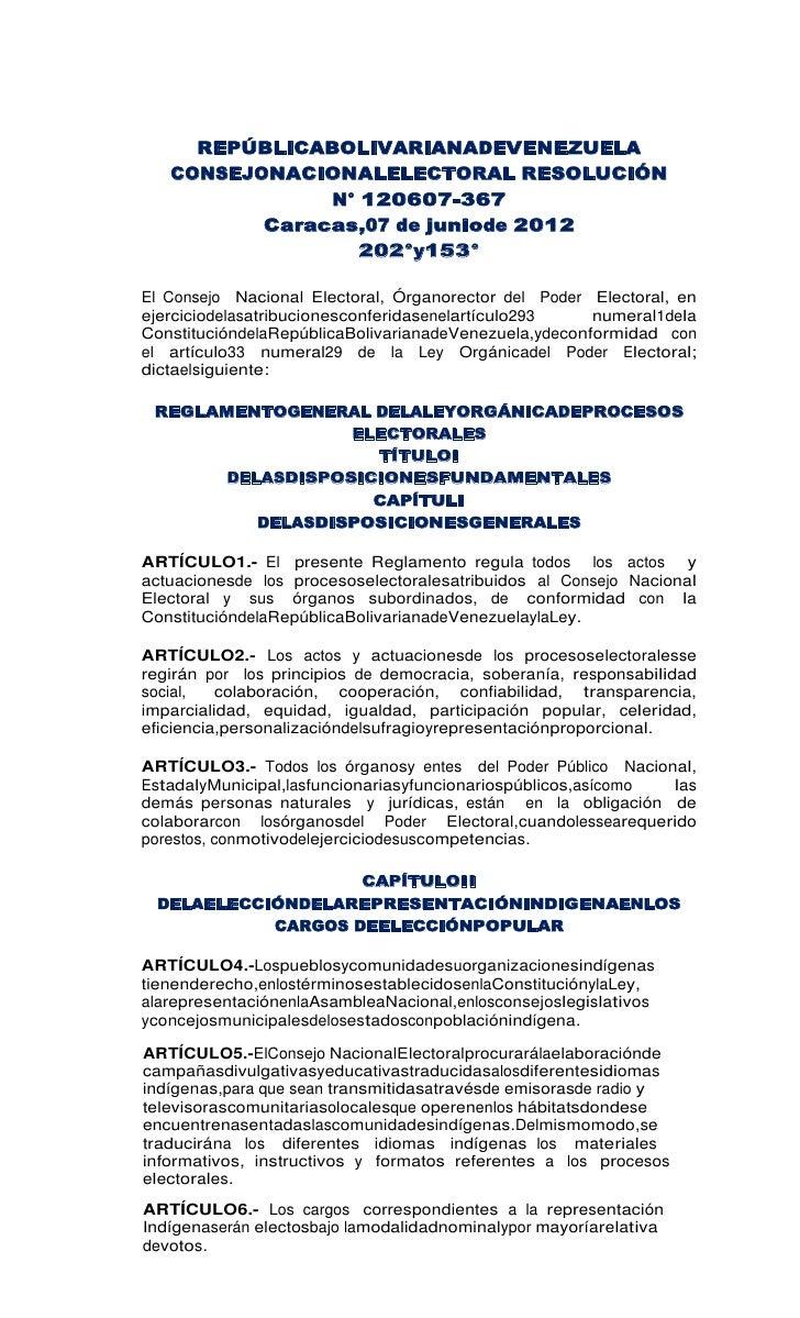 REPÚBLICABOLIVARIANADEVENEZUELA   CONSEJONACIONALELECTORAL RESOLUCIÓN               N° 120607-367          Caracas,07 de j...
