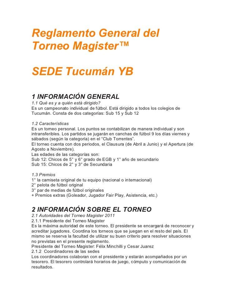 Reglamento General delTorneo Magister™SEDE Tucumán YB1 INFORMACIÓN GENERAL1.1 Qué es y a quién está dirigido?Es un campeon...