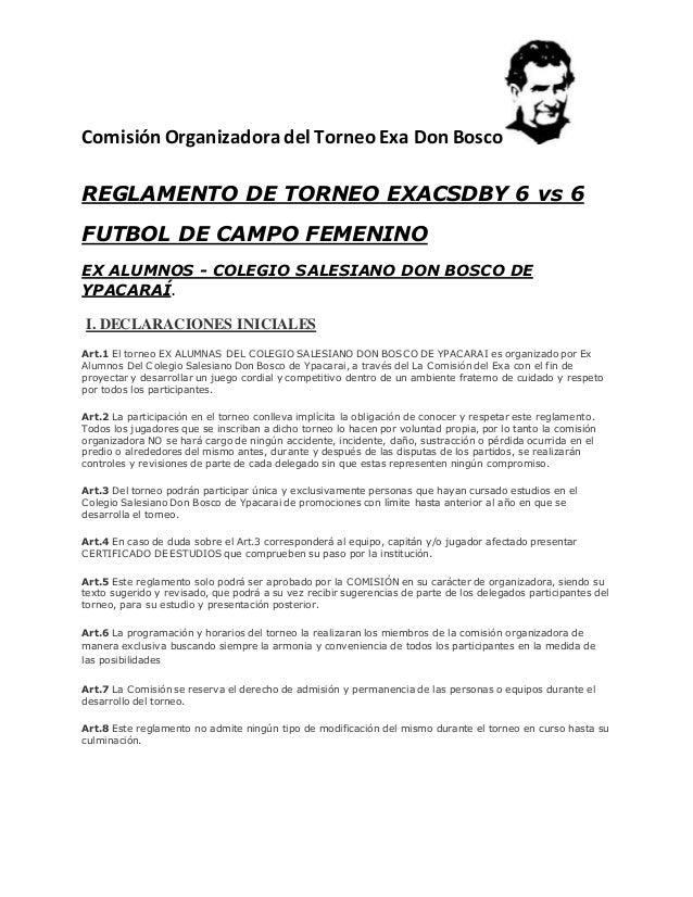 Comisión Organizadora del Torneo Exa Don Bosco REGLAMENTO DE TORNEO EXACSDBY 6 vs 6 FUTBOL DE CAMPO FEMENINO EX ALUMNOS - ...