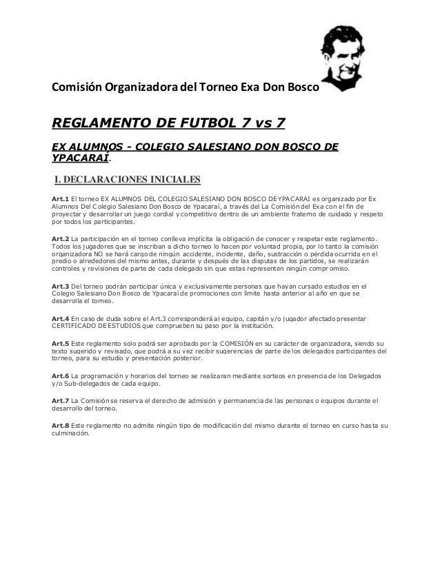 Comisión Organizadora del Torneo Exa Don Bosco REGLAMENTO DE FUTBOL 7 vs 7 EX ALUMNOS - COLEGIO SALESIANO DON BOSCO DE YPA...