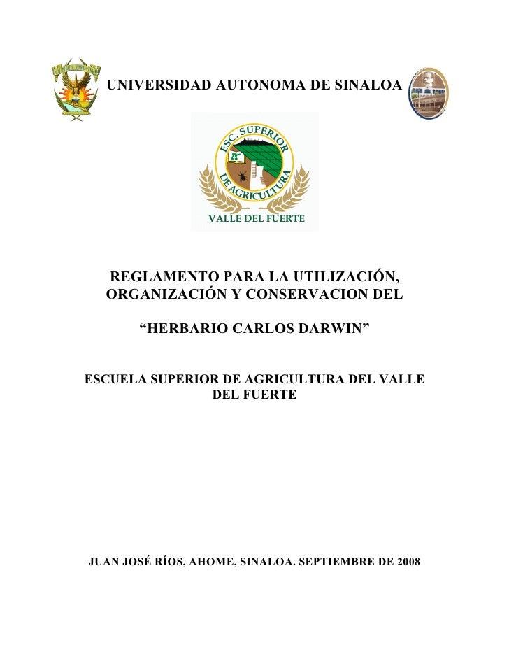 """UNIVERSIDAD AUTONOMA DE SINALOA       REGLAMENTO PARA LA UTILIZACIÓN,   ORGANIZACIÓN Y CONSERVACION DEL         """"HERBARIO ..."""