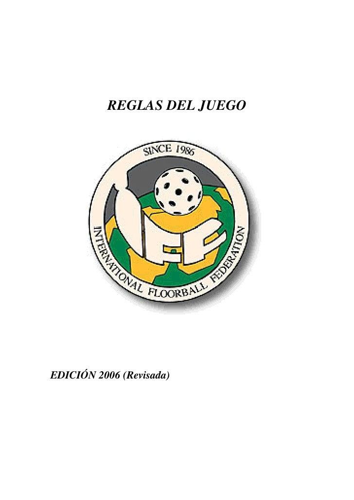 REGLAS DEL JUEGO     EDICIÓN 2006 (Revisada)