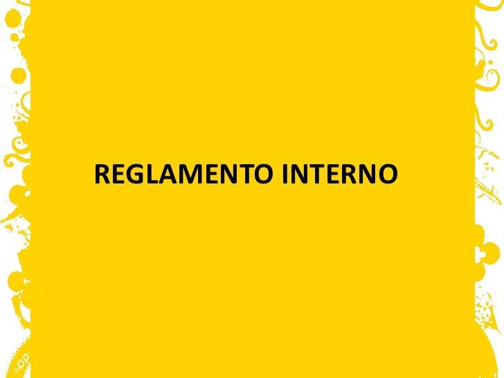 REGLAMENTO INTERNO<br />