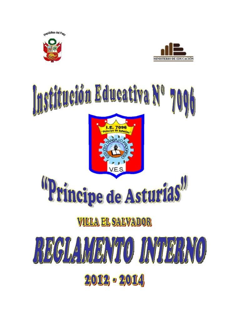"""REGLAMENTO INTERNO 2012-2014 I. E. Nº 7096 """"PRINCIPE DE ASTURIAS""""                       INTRODUCCIÓNEl Reglamento Interno ..."""