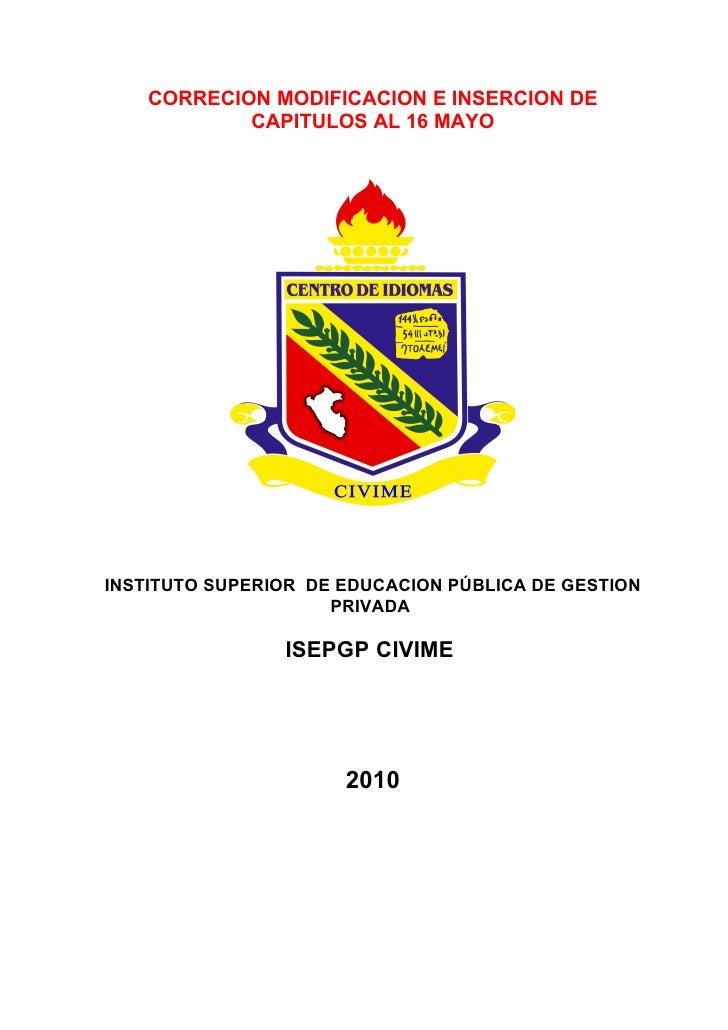 CORRECION MODIFICACION E INSERCION DE             CAPITULOS AL 16 MAYO     INSTITUTO SUPERIOR DE EDUCACION PÚBLICA DE GEST...