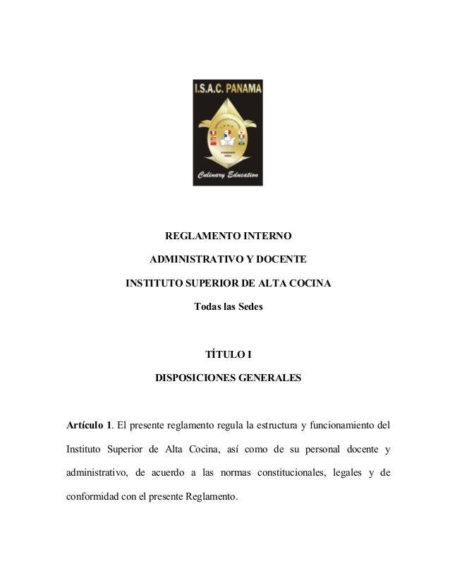 REGLAMENTO INTERNO ADMINISTRATIVO Y DOCENTE INSTITUTO SUPERIOR DE ALTA COCINA Todas las Sedes  TÍTULO I DISPOSICIONES GENE...