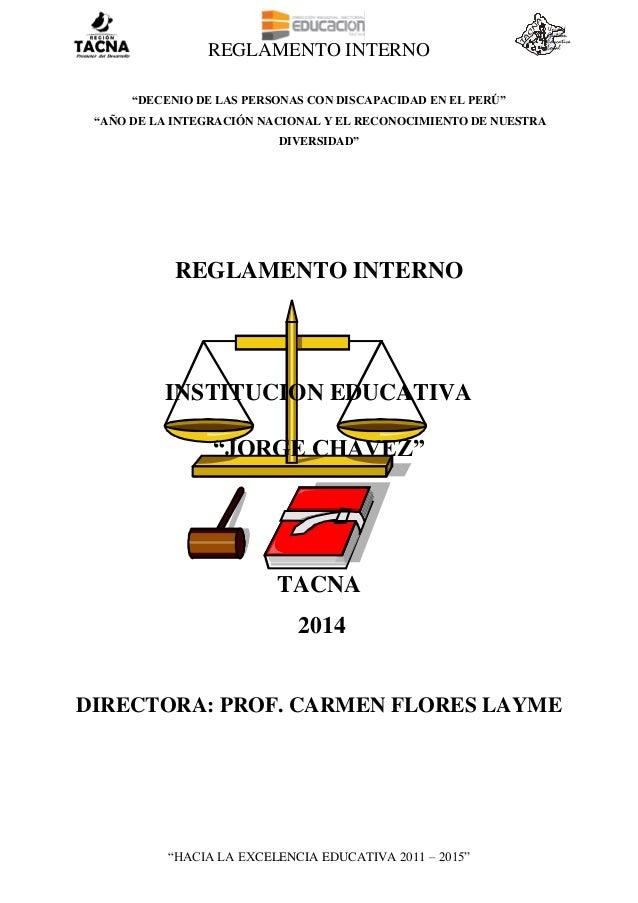 """REGLAMENTO INTERNO """"HACIA LA EXCELENCIA EDUCATIVA 2011 – 2015"""" """"DECENIO DE LAS PERSONAS CON DISCAPACIDAD EN EL PERÚ"""" """"AÑO ..."""
