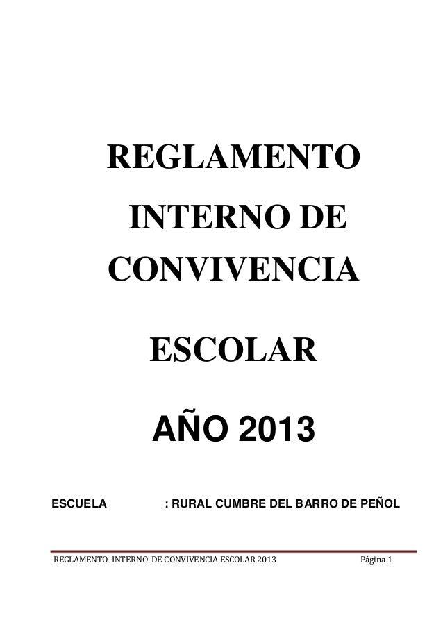 REGLAMENTO               INTERNO DE           CONVIVENCIA                   ESCOLAR                    AÑO 2013ESCUELA    ...