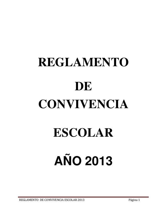 REGLAMENTO               DE           CONVIVENCIA                   ESCOLAR                    AÑO 2013REGLAMENTO DE CONVI...