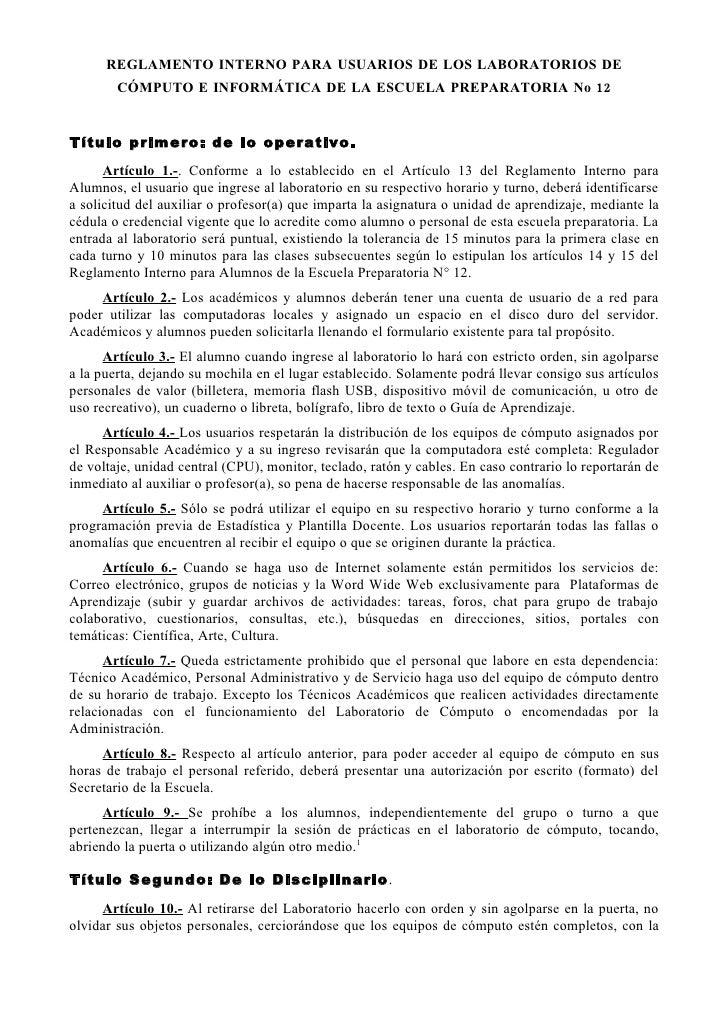 REGLAMENTO INTERNO PARA USUARIOS DE LOS LABORATORIOS DE         CÓMPUTO E INFORMÁTICA DE LA ESCUELA PREPARATORIA No 12   T...
