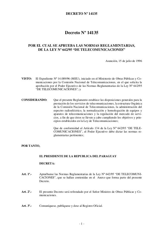 """DECRETO Nº 14135 Decreto Nº 14135 POR EL CUAL SE APRUEBA LAS NORMAS REGLAMENTARIAS, DE LA LEY Nº 642/95 """"DE TELECOMUNICACI..."""