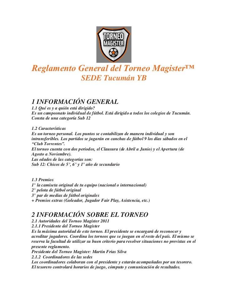 Reglamento General del Torneo Magister™                            SEDE Tucumán YB1 INFORMACIÓN GENERAL1.1 Qué es y a quié...