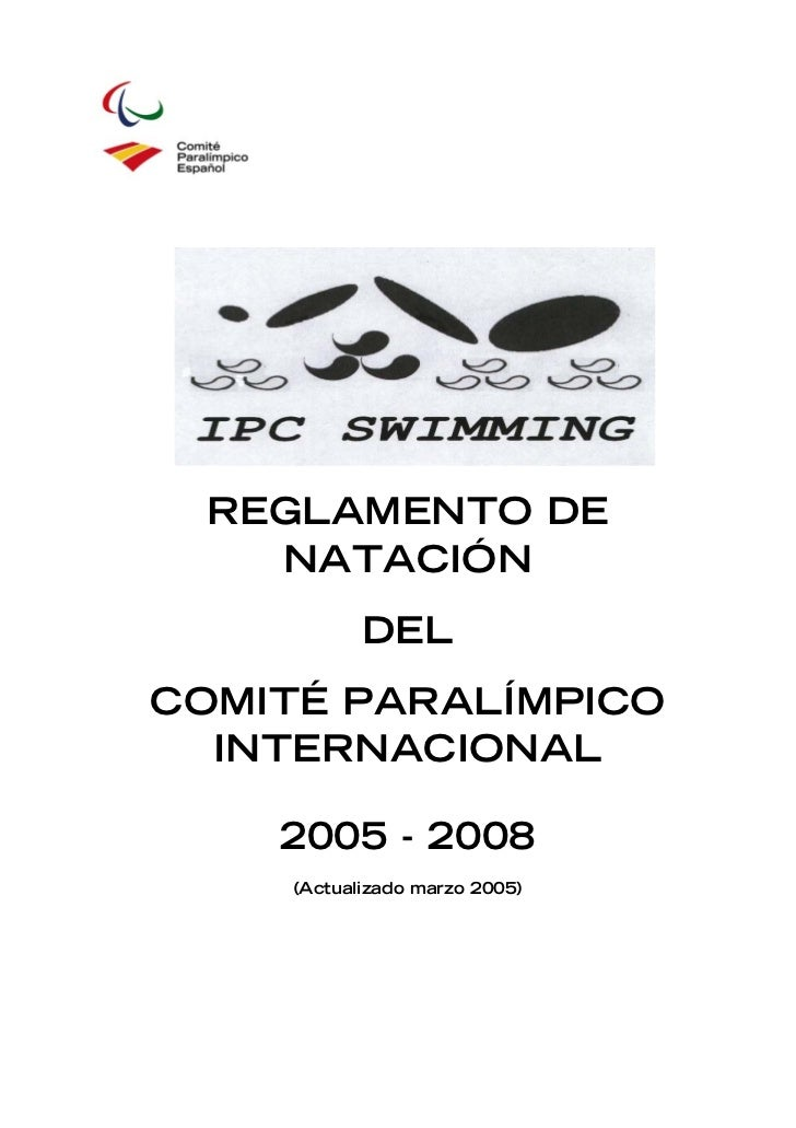 REGLAMENTO DE    NATACIÓN             DEL COMITÉ PARALÍMPICO   INTERNACIONAL      2005 - 2008      (Actualizado marzo 2005)