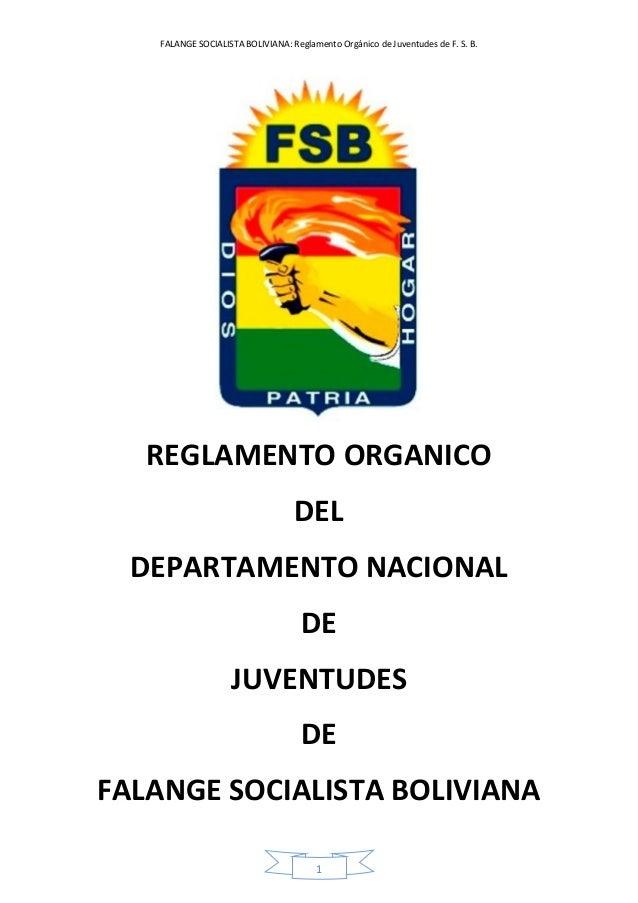 FALANGE SOCIALISTA BOLIVIANA: Reglamento Orgánico de Juventudes de F. S. B. 1 REGLAMENTO ORGANICO DEL DEPARTAMENTO NACIONA...
