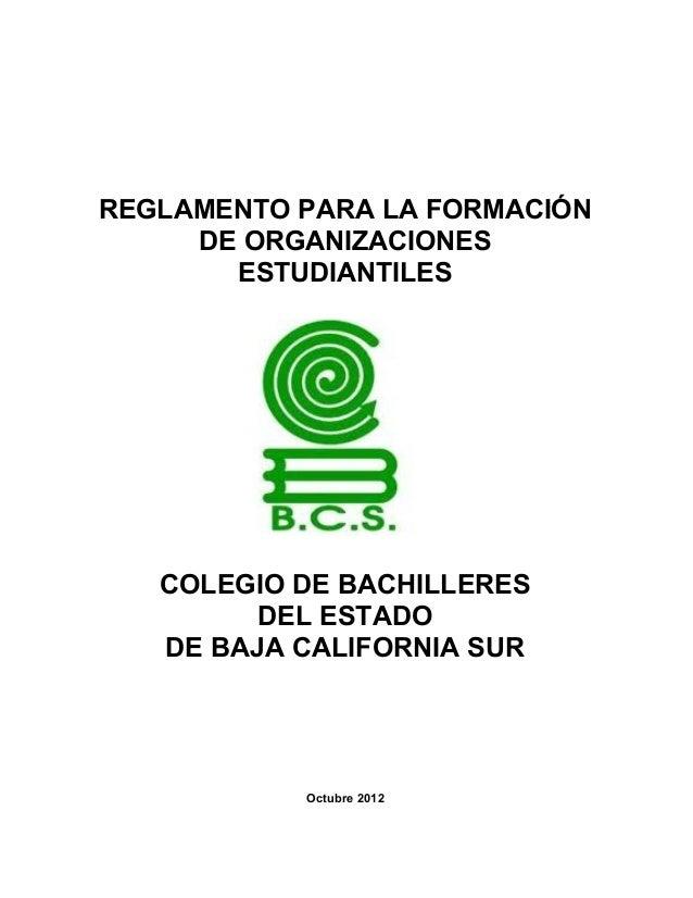REGLAMENTO PARA LA FORMACIÓN     DE ORGANIZACIONES       ESTUDIANTILES   COLEGIO DE BACHILLERES         DEL ESTADO   DE BA...