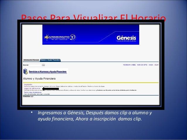 Pasos Para Visualizar El Horario  •   Ingresamos a Génesis, Después damos clip a alumno y      ayuda financiera, Ahora a i...