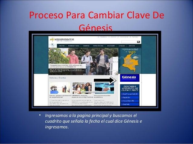 Proceso Para Cambiar Clave De           Génesis  • Ingresamos a la pagina principal y buscamos el    cuadrito que señala l...