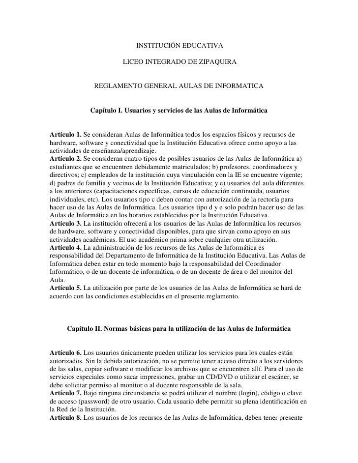 INSTITUCIÓN EDUCATIVA<br /> LICEO INTEGRADO DE ZIPAQUIRA<br />REGLAMENTO GENERAL AULAS DE INFORMATICA<br />Capítulo I. Us...