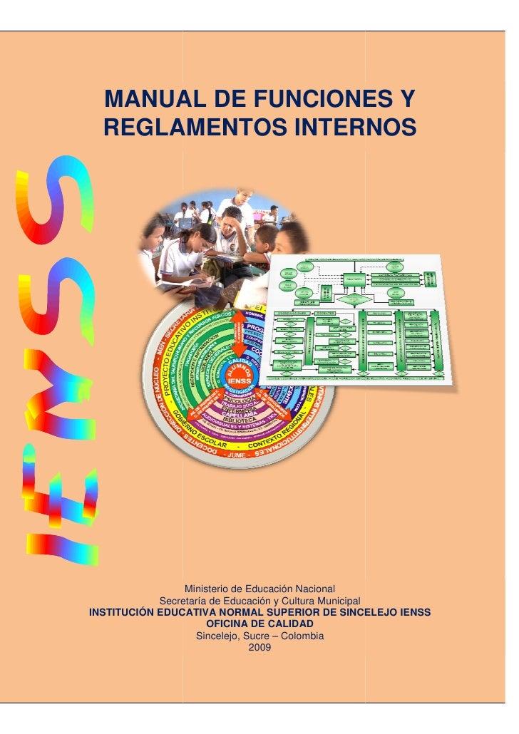 MANUAL DE FUNCIONES Y   REGLAMENTOS INTERNOS                      Ministerio de Educación Nacional             Secretaría ...