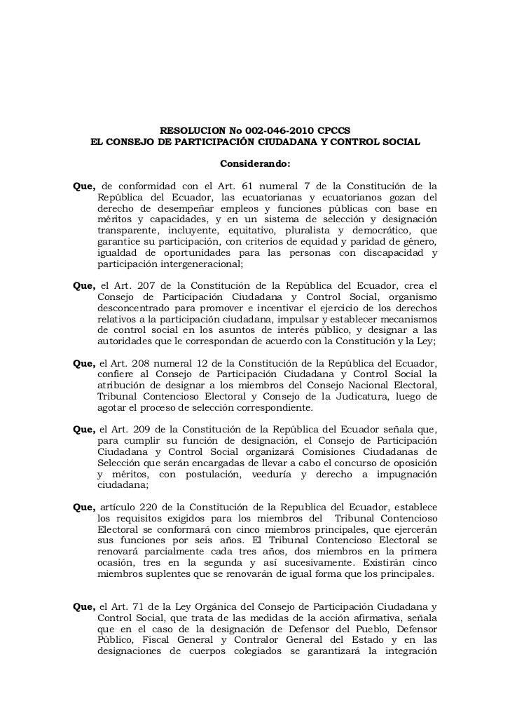 RESOLUCION No 002-046-2010 CPCCS<br />EL CONSEJO DE PARTICIPACIÓN CIUDADANA Y CONTROL SOCIAL<br />Considerando:<br />Que, ...