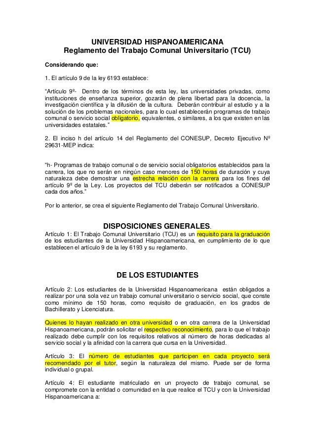 UNIVERSIDAD HISPANOAMERICANA Reglamento del Trabajo Comunal Universitario (TCU) Considerando que: 1. El artículo 9 de la l...