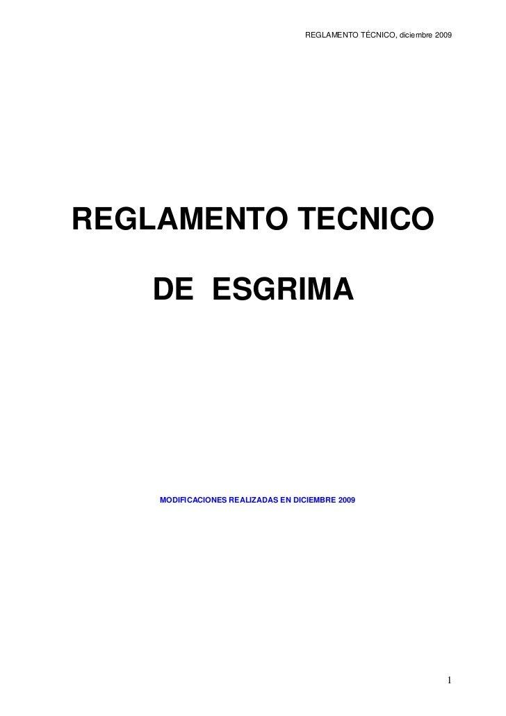 REGLAMENTO TÉCNICO, diciembre 2009REGLAMENTO TECNICO   DE ESGRIMA    MODIFICACIONES REALIZADAS EN DICIEMBRE 2009          ...