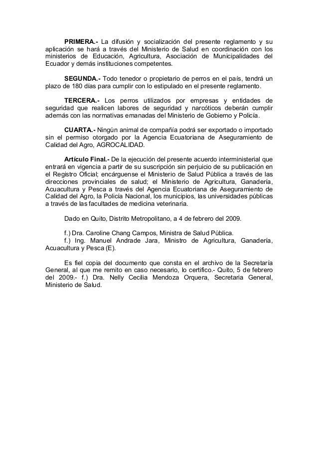 PRIMERA.- La difusión y socialización del presente reglamento y suaplicación se hará a través del Ministerio de Salud en c...