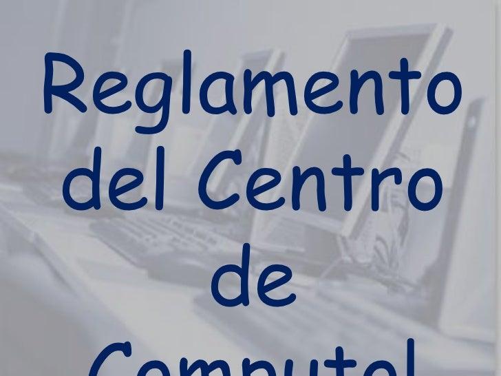 Reglamentodel Centro    de