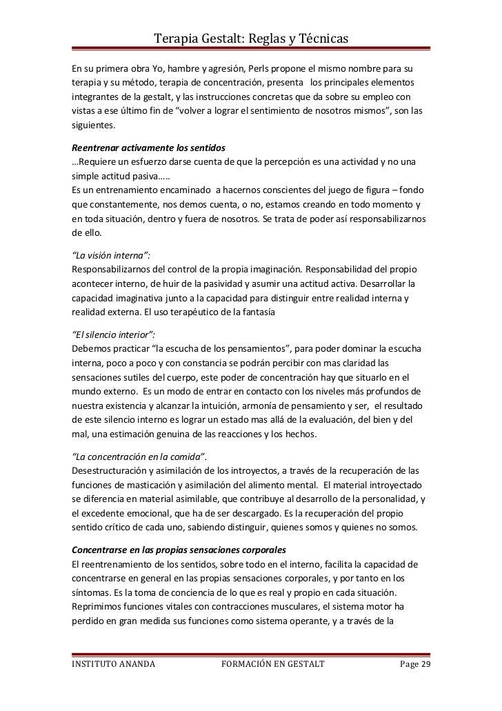Terapia Gestalt: Reglas y TécnicasEn su primera obra Yo, hambre y agresión, Perls propone el mismo nombre para suterapia y...
