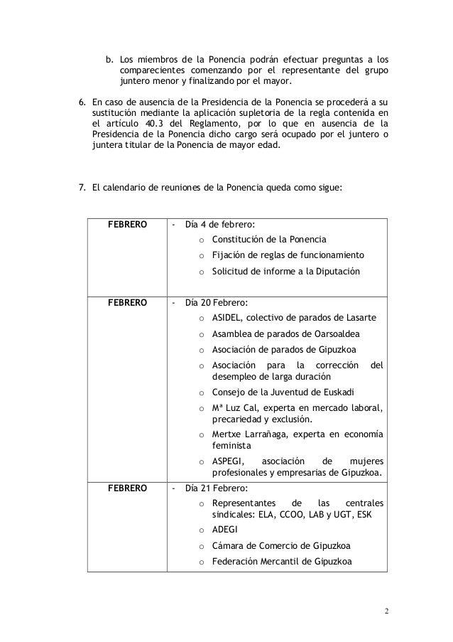b. Los miembros de la Ponencia podrán efectuar preguntas a los         comparecientes comenzando por el representante del ...