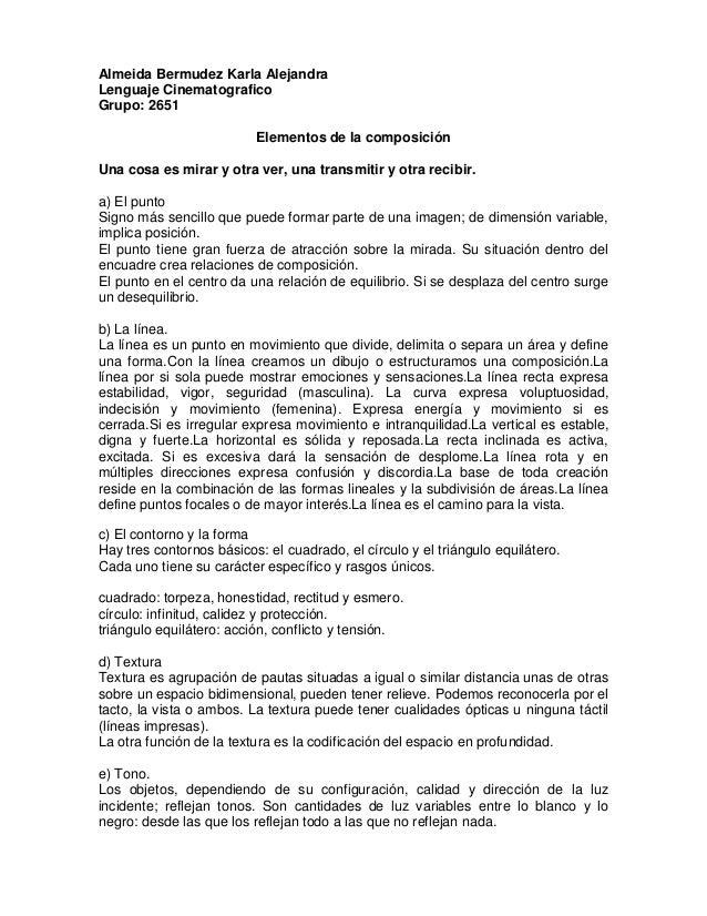 Almeida Bermudez Karla Alejandra Lenguaje Cinematografico Grupo: 2651 Elementos de la composición Una cosa es mirar y otra...