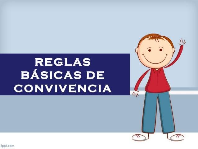 REGLAS  BÁSICAS DE  CONVIVENCIA
