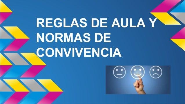 REGLAS DE AULA Y NORMAS DE CONVIVENCIA